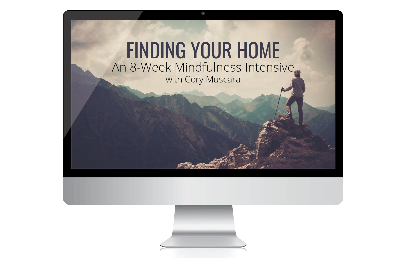 8+ Hours of Recorded Training Material for Finding Your Home Mindfulness Online Program