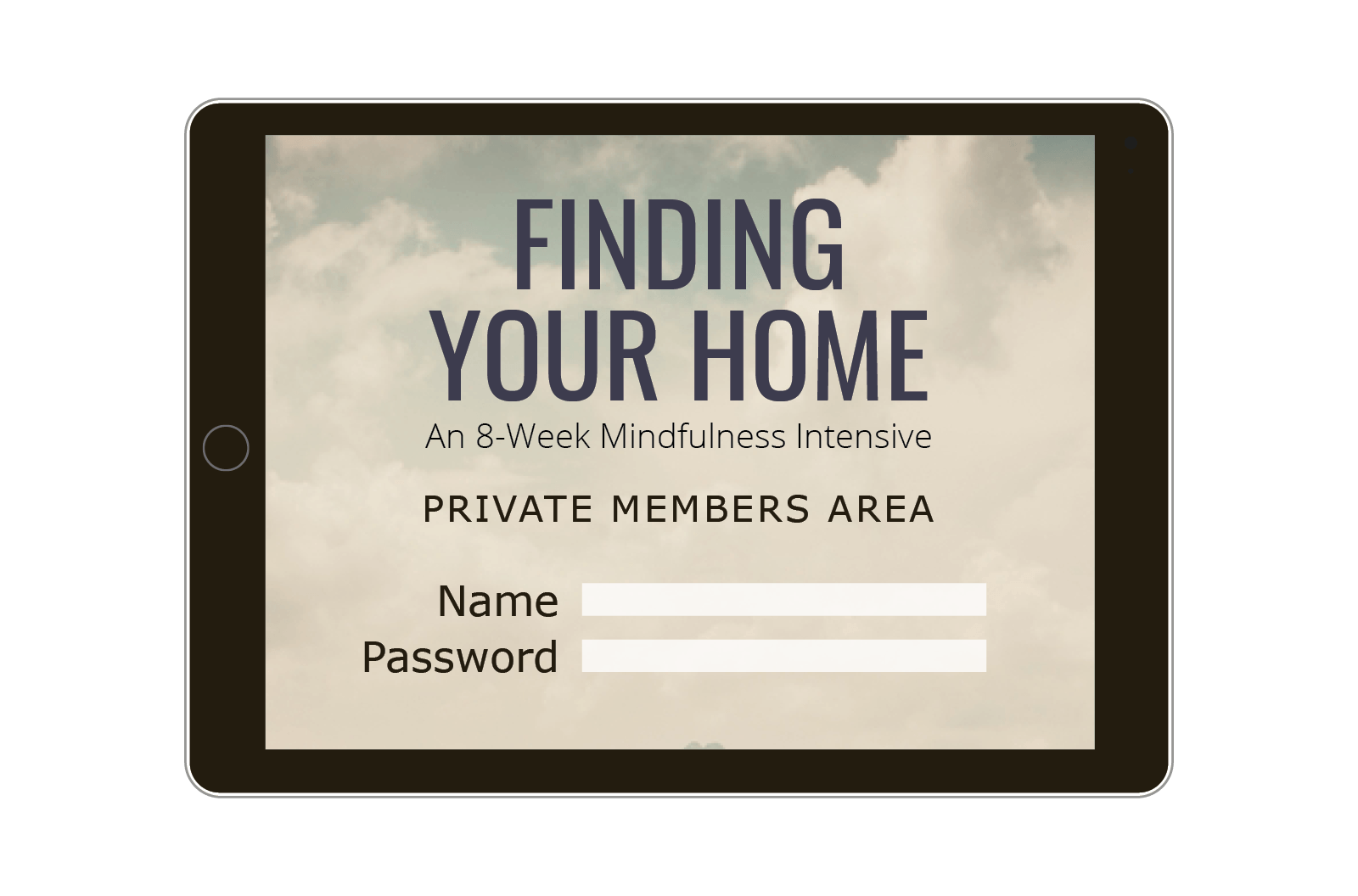 Private Members Area: Finding your Home Mindfulness Online Program